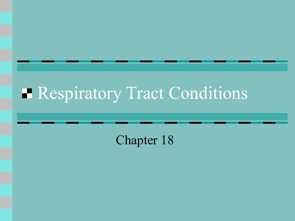 Respiratory Tract Conditions