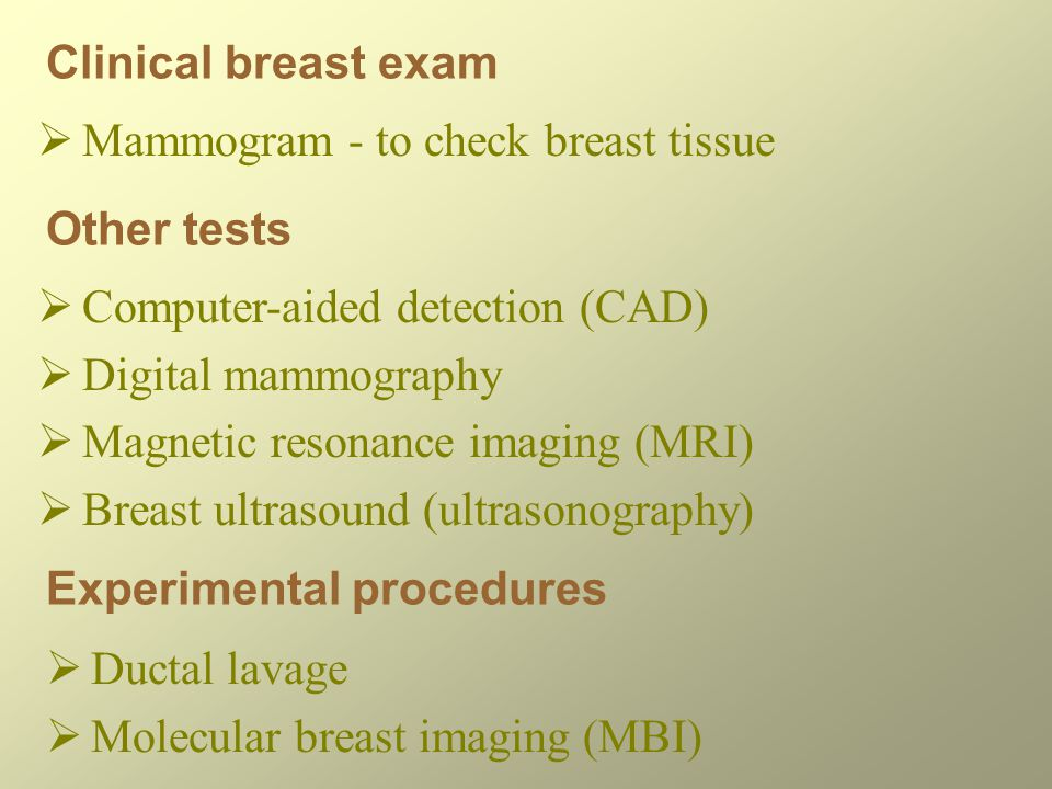 Mammogram - to check breast tissue