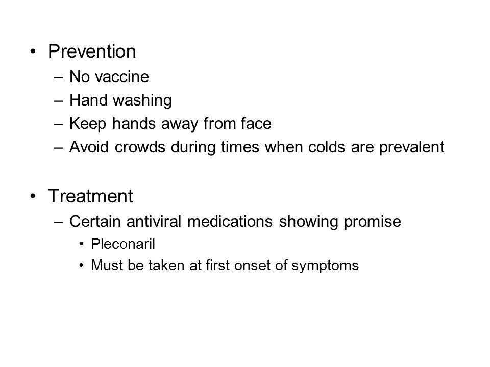 Prevention Treatment No vaccine Hand washing Keep hands away from face