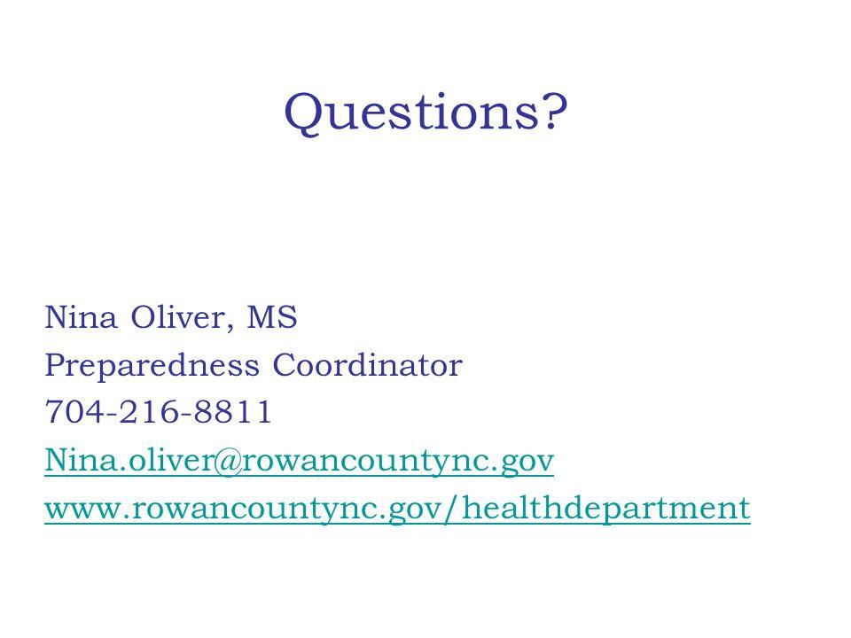 Questions Nina Oliver, MS Preparedness Coordinator 704-216-8811