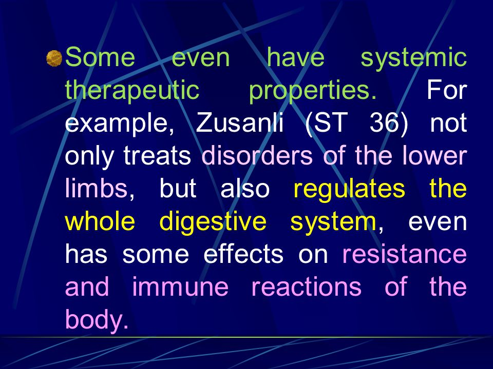Some even have systemic therapeutic properties