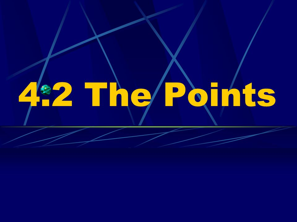 4.2 The Points