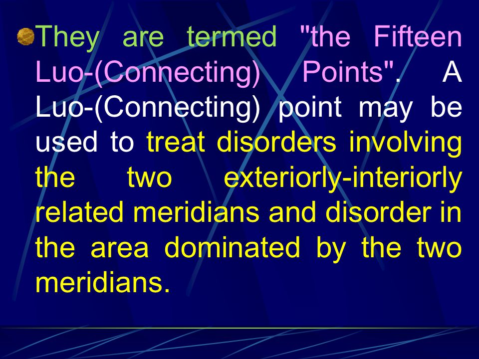 They are termed the Fifteen Luo-(Connecting) Points