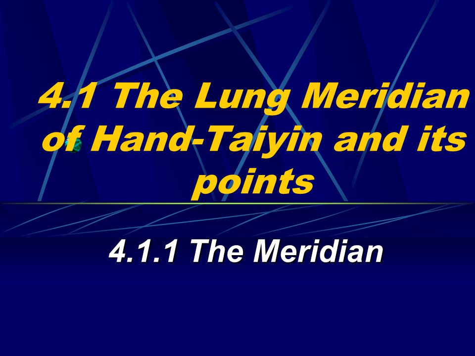 4.1 The Lung Meridian of Hand-Taiyin and its points