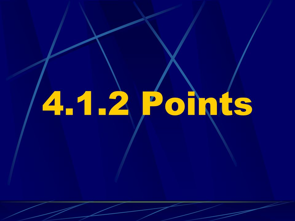 4.1.2 Points