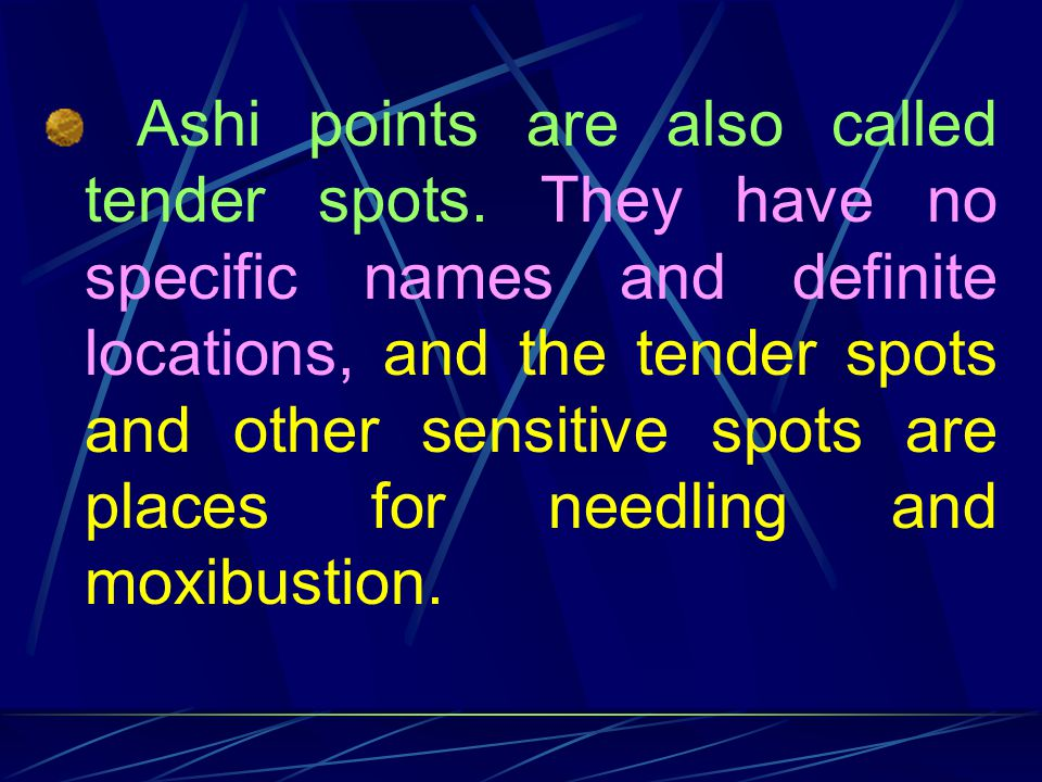 Ashi points are also called tender spots
