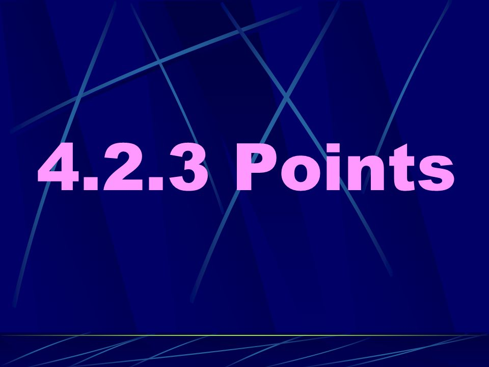 4.2.3 Points