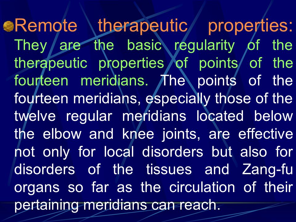 Remote therapeutic properties: They are the basic regularity of the therapeutic properties of points of the fourteen meridians.