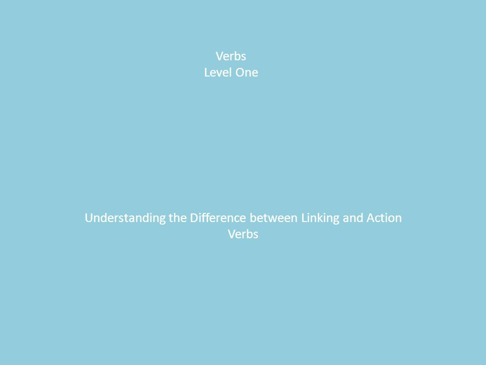 Understanding the Difference between Linking and Action Verbs