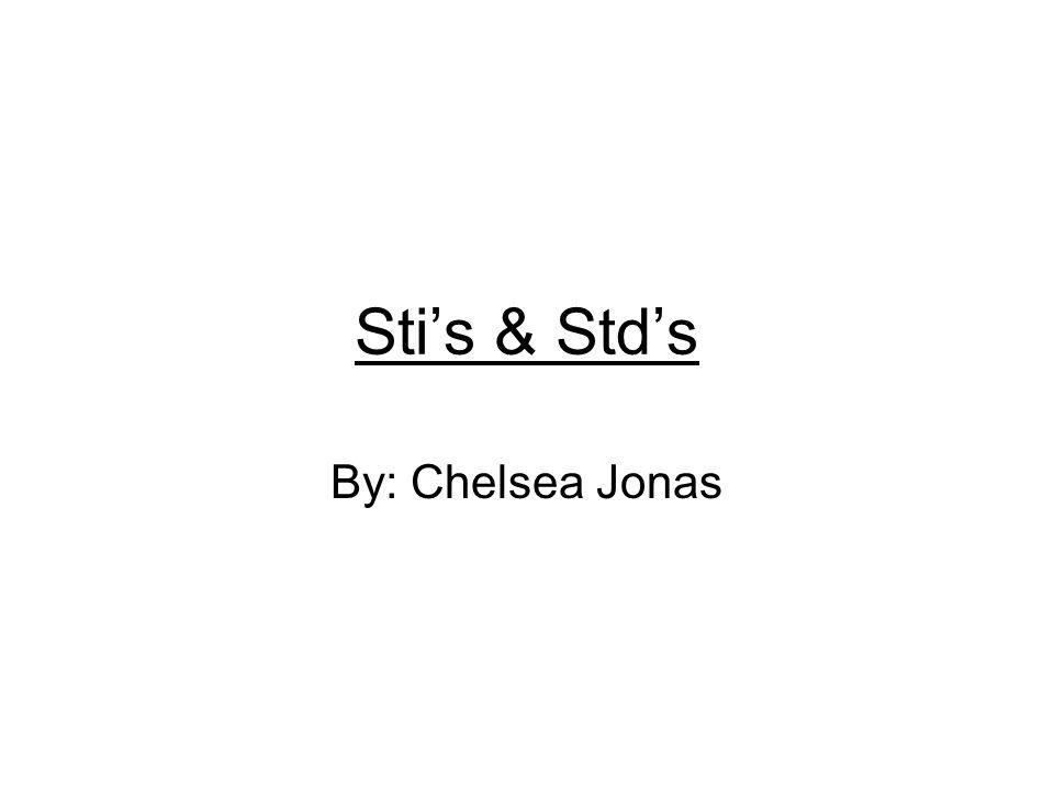 Sti's & Std's By: Chelsea Jonas