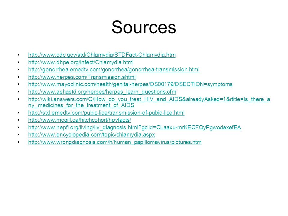 Sources http://www.cdc.gov/std/Chlamydia/STDFact-Chlamydia.htm