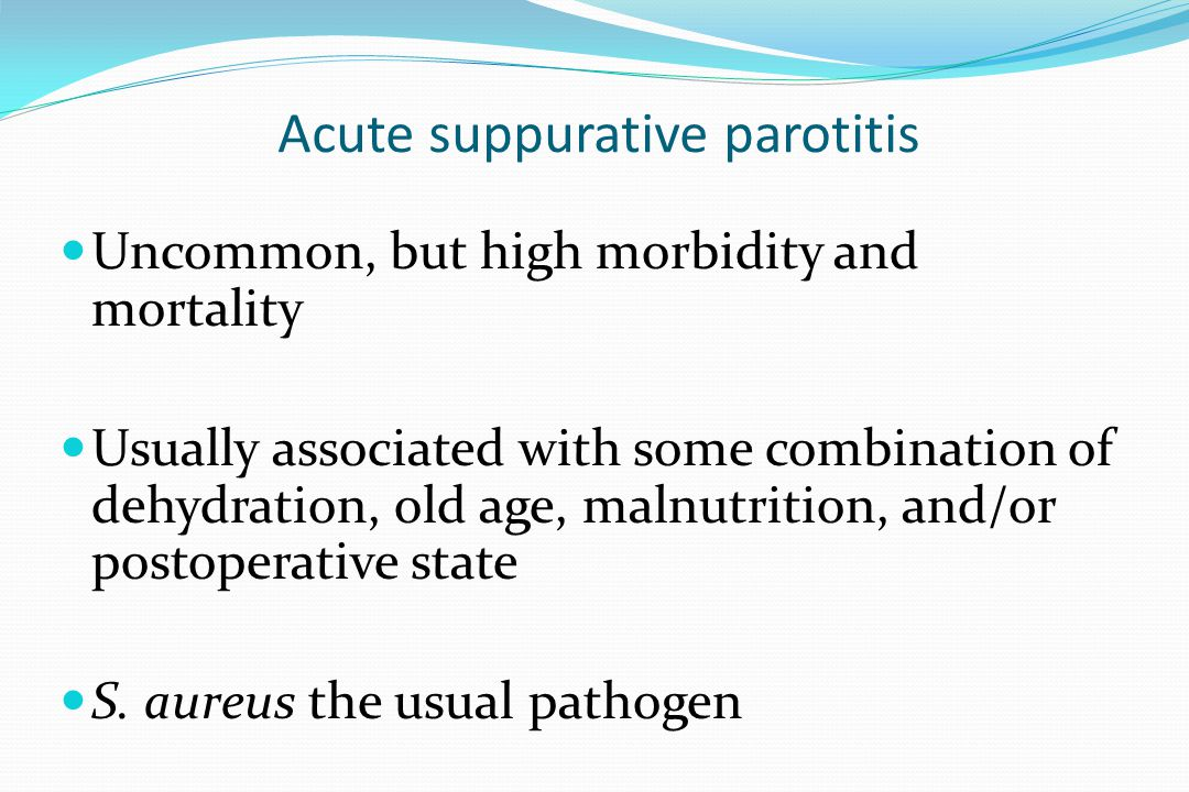 Acute suppurative parotitis