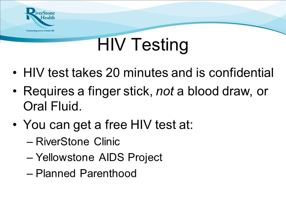 HIV Testing HIV test takes 20 minutes and is confidential