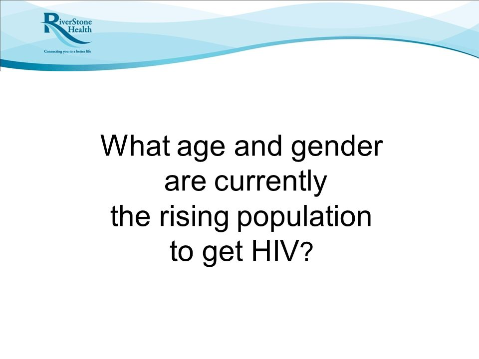 What age and gender are currently the rising population to get HIV