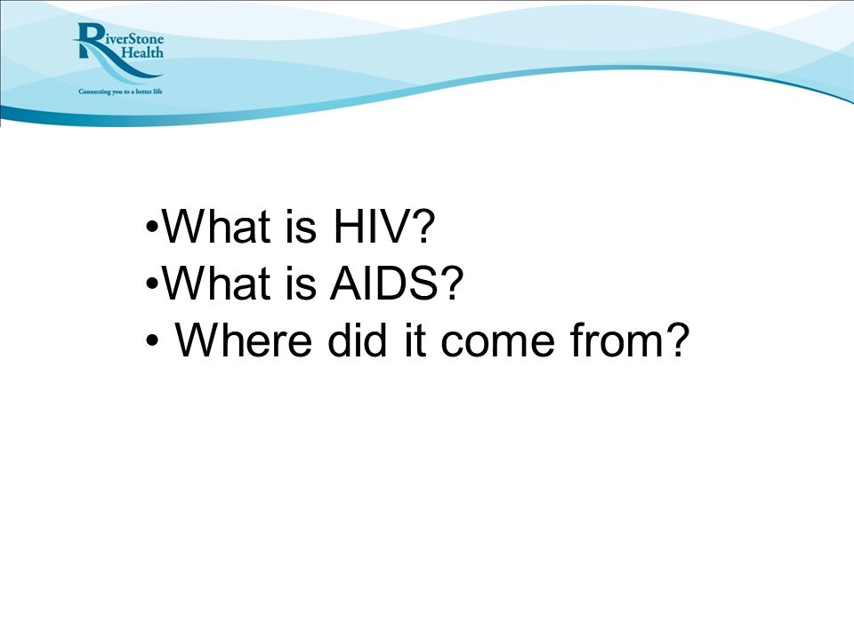 What is HIV What is AIDS Where did it come from