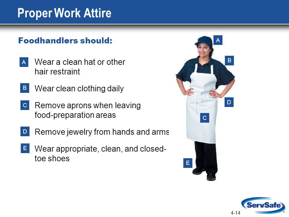 Proper Work Attire Foodhandlers should: