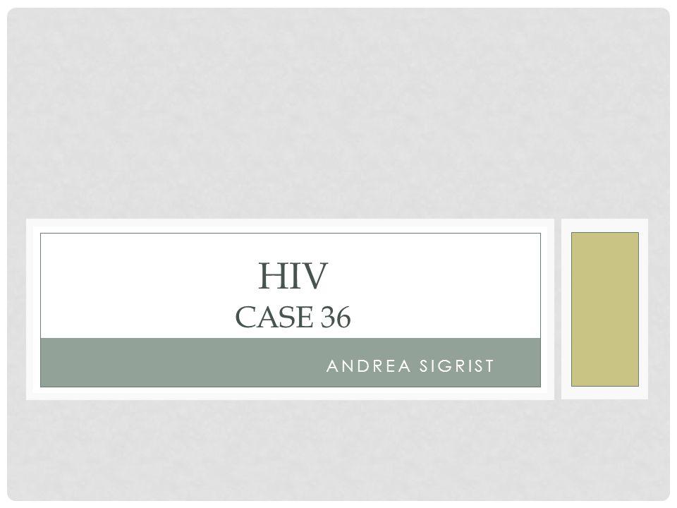 HIV Case 36 Andrea Sigrist