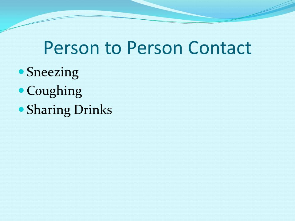 Person to Person Contact