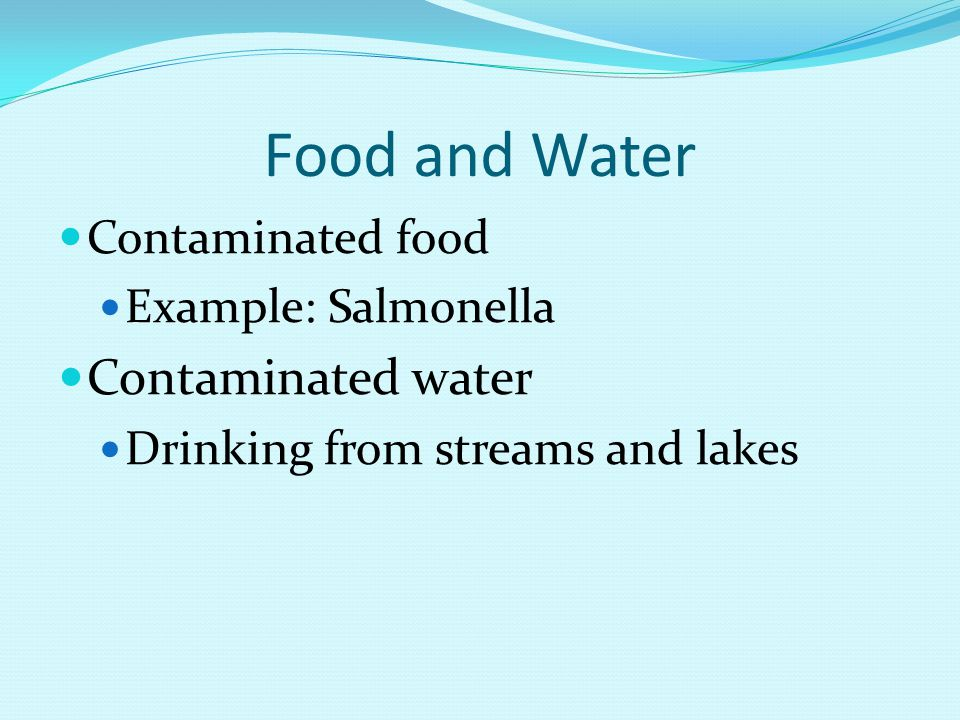 Food and Water Contaminated water Contaminated food