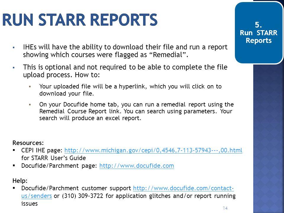 Run STARR reports 5. Run STARR Reports