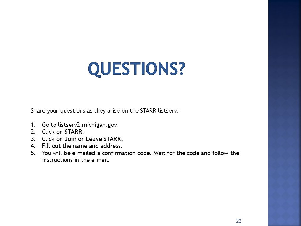 Questions Share your questions as they arise on the STARR listserv: