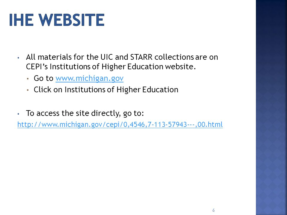 Ihe website All materials for the UIC and STARR collections are on CEPI's Institutions of Higher Education website.