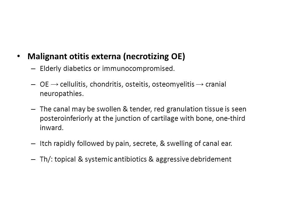 Malignant otitis externa (necrotizing OE)