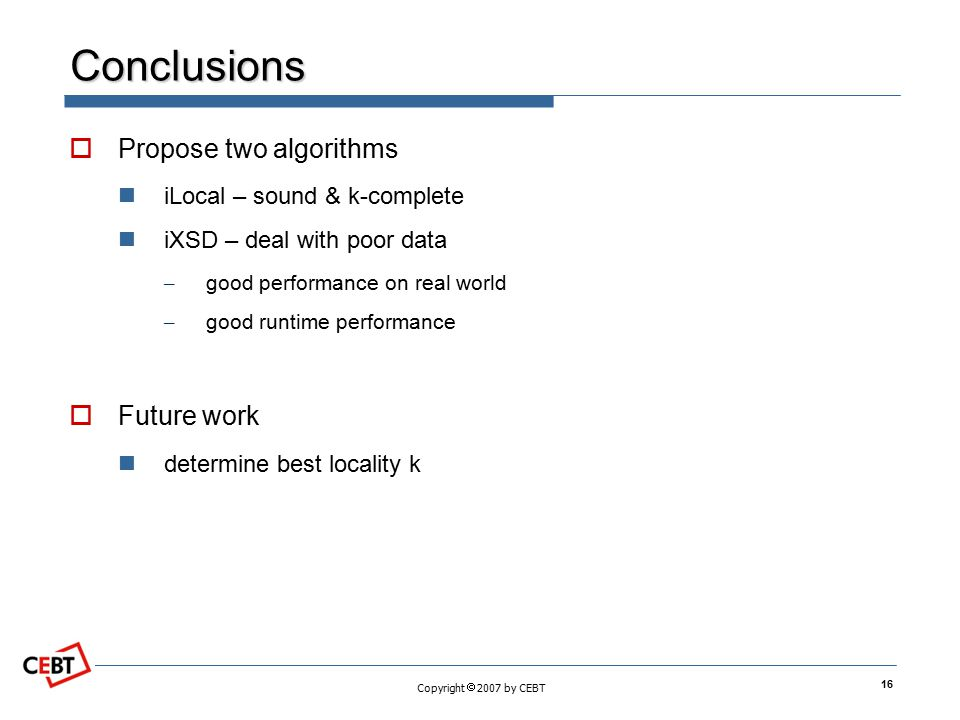 Conclusions Propose two algorithms Future work