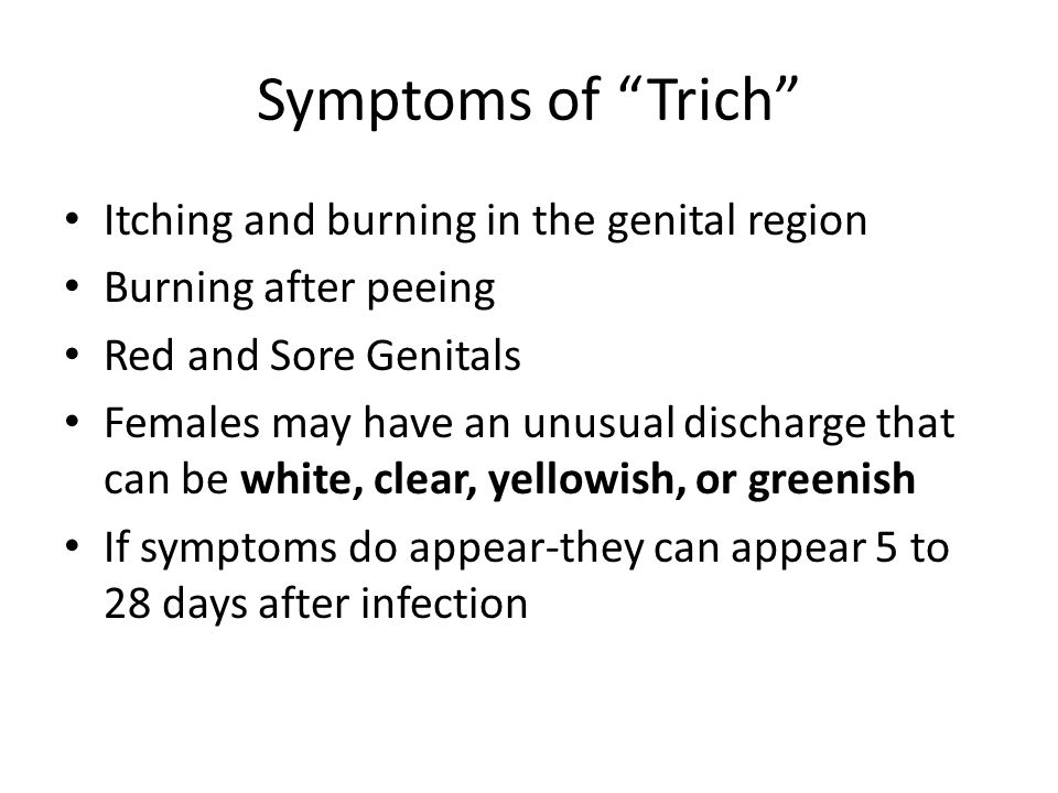 Symptoms of Trich Itching and burning in the genital region