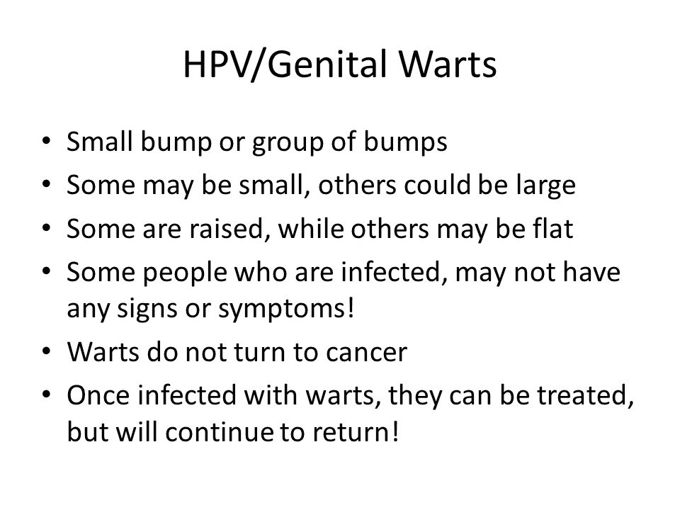 HPV/Genital Warts Small bump or group of bumps
