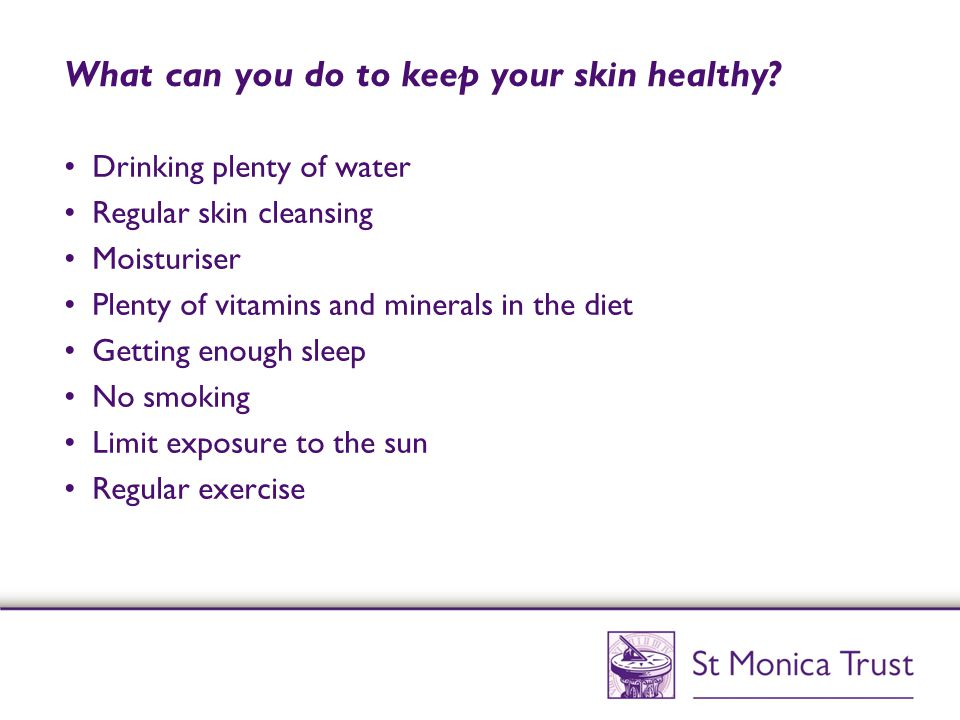 What can you do to keep your skin healthy