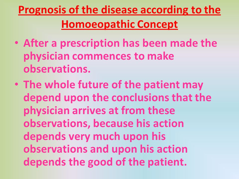 Prognosis of the disease according to the Homoeopathic Concept