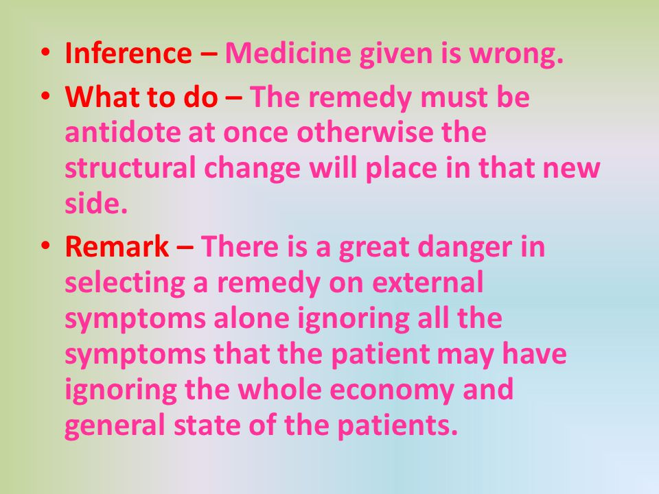 Inference – Medicine given is wrong.