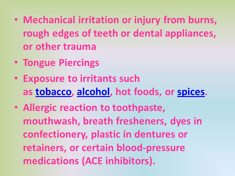 Mechanical irritation or injury from burns, rough edges of teeth or dental appliances, or other trauma