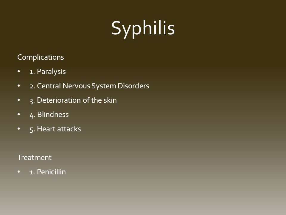Syphilis Complications 1. Paralysis