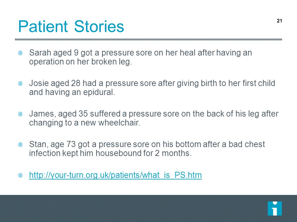 Patient Stories Sarah aged 9 got a pressure sore on her heal after having an operation on her broken leg.