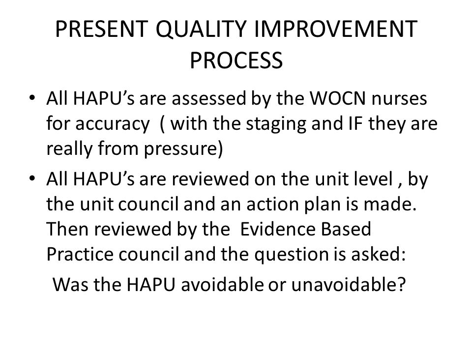 PRESENT QUALITY IMPROVEMENT PROCESS