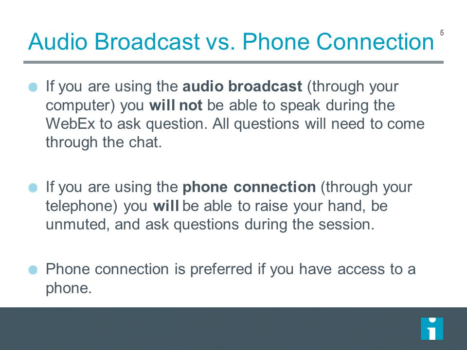 Audio Broadcast vs. Phone Connection