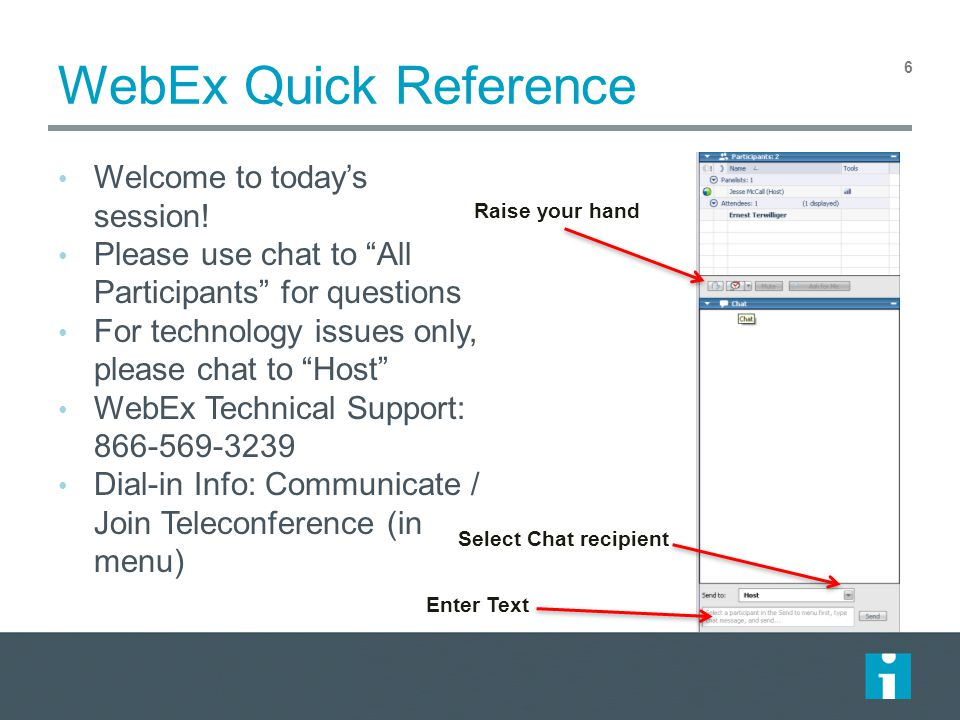WebEx Quick Reference Welcome to today's session!