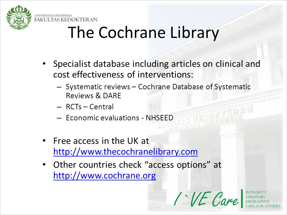The Cochrane Library Specialist database including articles on clinical and cost effectiveness of interventions:
