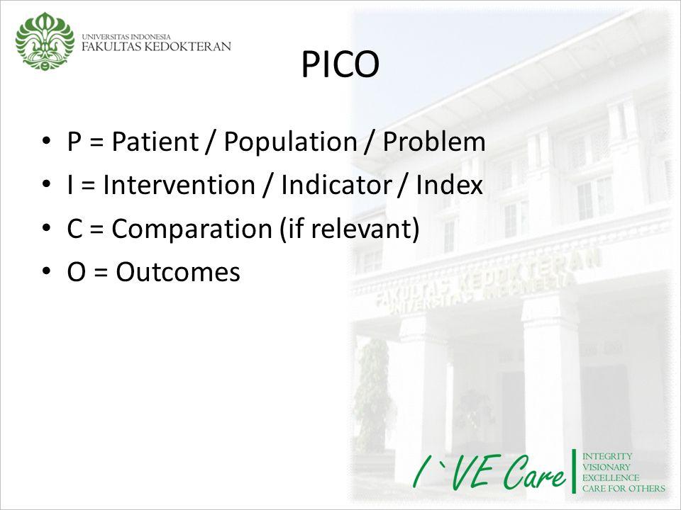 PICO P = Patient / Population / Problem