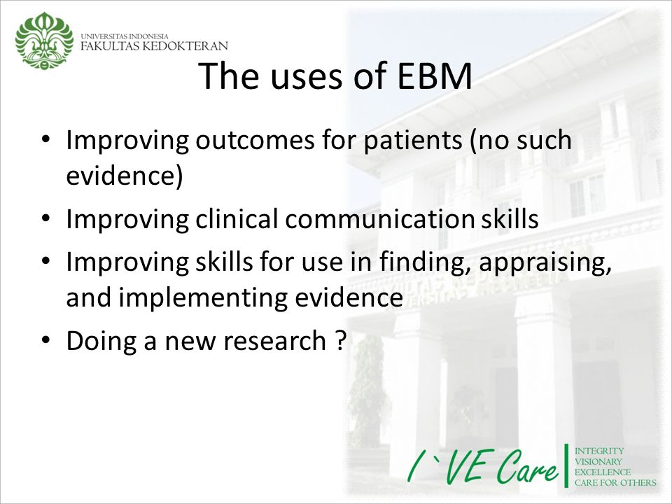 The uses of EBM Improving outcomes for patients (no such evidence)
