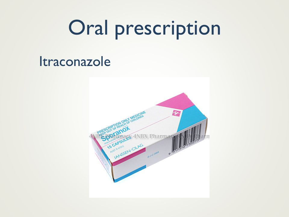 Oral prescription Itraconazole Most fungal infections topical OTC