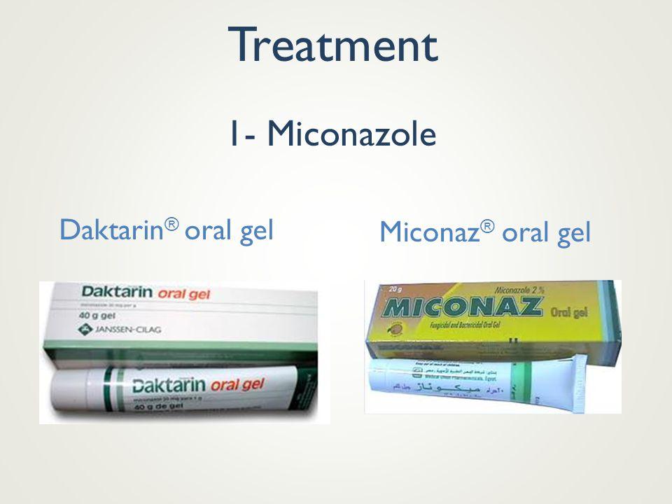 Treatment 1- Miconazole Daktarin® oral gel Miconaz® oral gel
