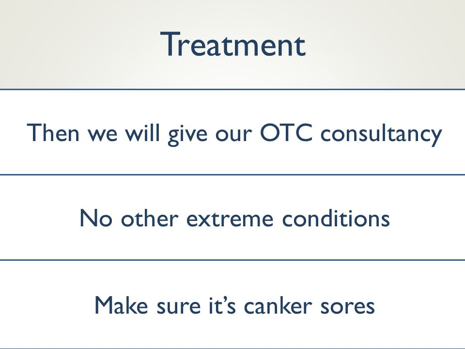 Treatment Then we will give our OTC consultancy