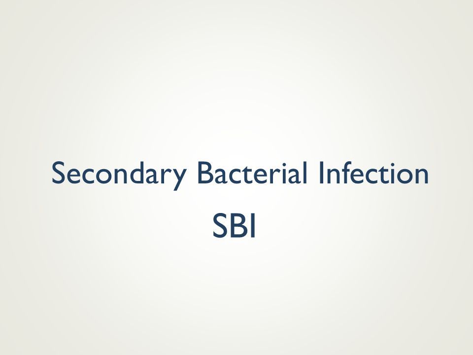 Secondary Bacterial Infection