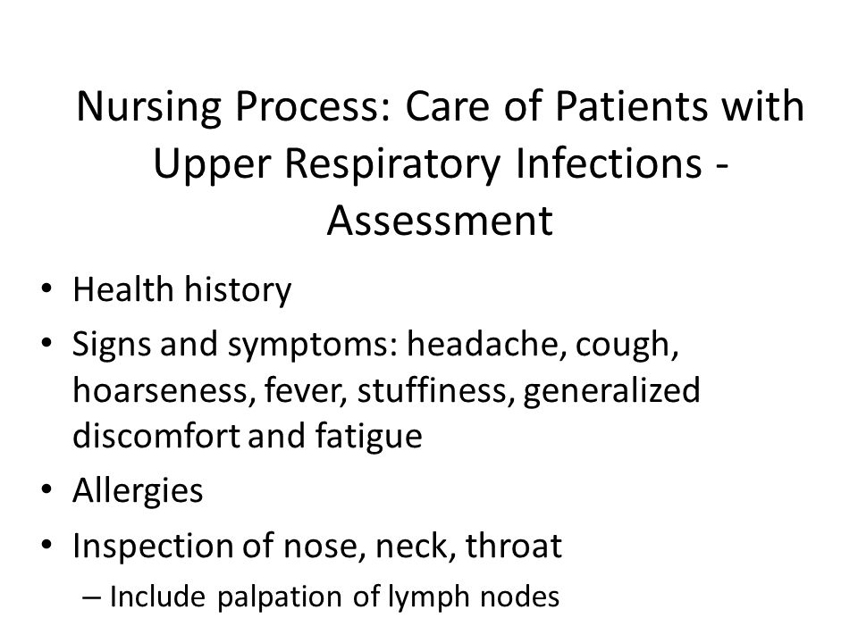 Nursing Process: Care of Patients with Upper Respiratory Infections - Assessment