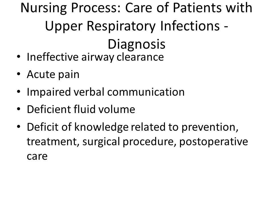 Nursing Process: Care of Patients with Upper Respiratory Infections - Diagnosis