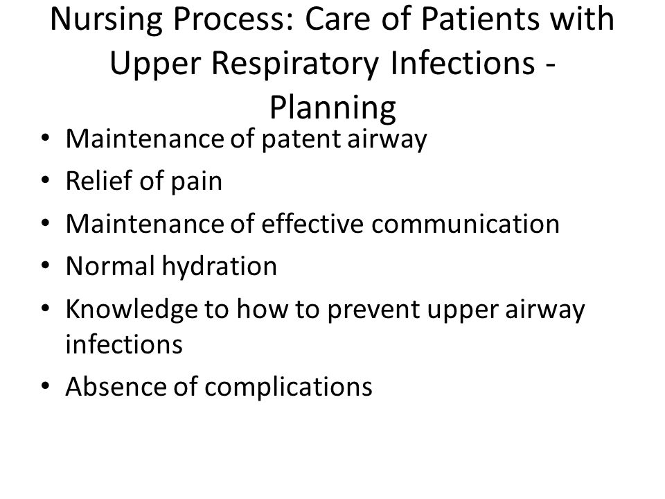 Nursing Process: Care of Patients with Upper Respiratory Infections - Planning