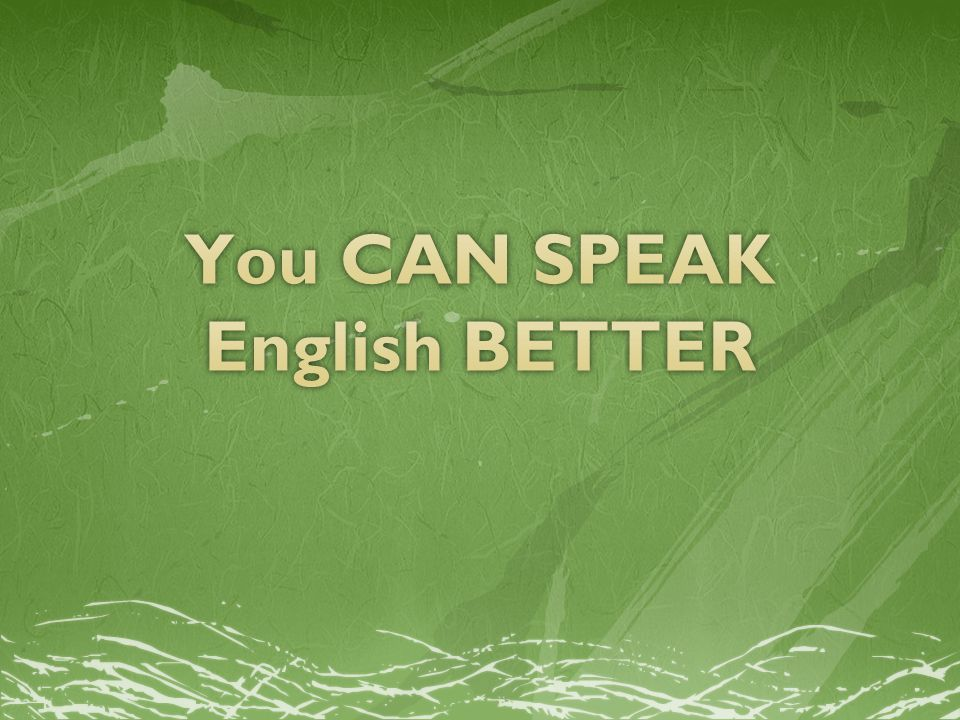 You CAN SPEAK English BETTER